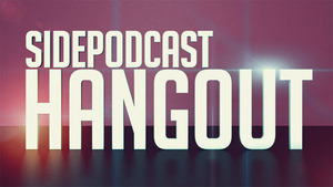 Sidepodcast Hangout