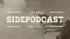 Sidepodcast: June 2014 recap - Solitary summer solidarity