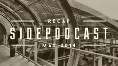 Sidepodcast: May 2014 recap - Back to Europe with a bang